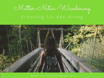 Mutter-Natur-Wanderung Erholung für den Alltag